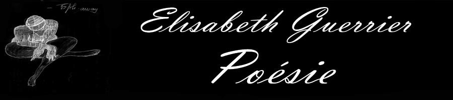 Elisabeth Guerrier Poésie/ Poetry