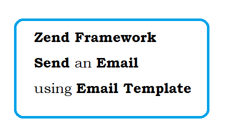 How to send an email using Email Template in Zend Framework