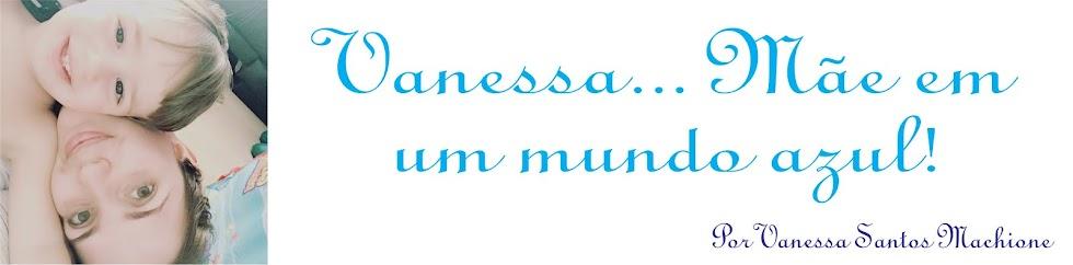 Vanessa... Mãe em um mundo Azul