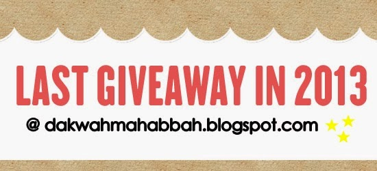 Last Giveaway In 2013 @ dakwahmahabbah.blogspot.com
