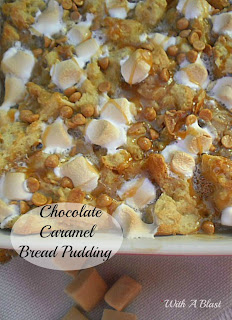Chocolate Caramel Bread Pudding ~ Simply the BEST and EASIEST bread pudding, filled with gooey, saucy deliciousness and topped with S'mores and Chocolate Chips #Dessert #BreadPudding #CaramelPudding #CaramelDessert www.WithABlast.net