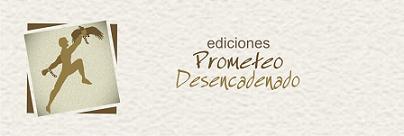 Ediciones Prometeo Desencadenado
