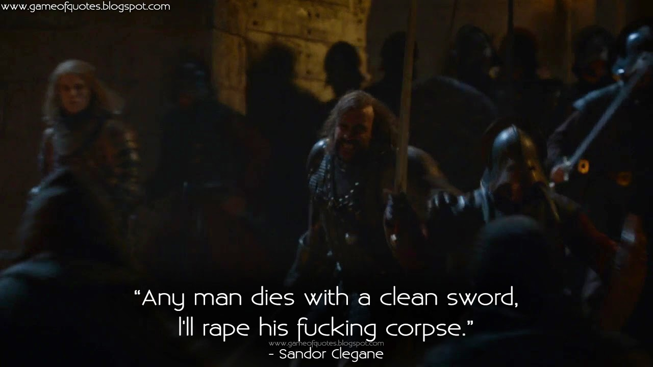 Rape Quotes Any Man Dies With A Clean Sword L'll Rape His F*cking Corpse
