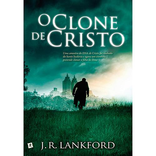 O Clone de Cristo - J R Lankford