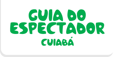 GUIA DO ESPECTADOR CUIABA