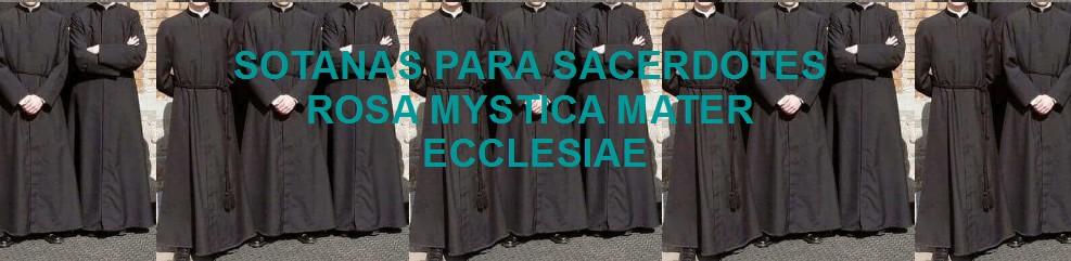 SOTANAS PARA SACERDOTES ROSA MYSTICA MATER ECCLESIAE