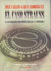 """""""El caso Strauss. El escándalo que precipitó el final de la II República"""""""