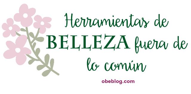 3_herramientas_de_Belleza_fuera_de_lo_común_y_como_usarlas_ObeBlog