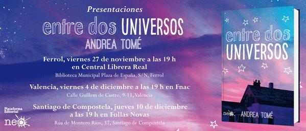 Presentaciones de ''Entre Dos Universos'', de Andrea Tomé