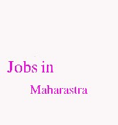 Jobs in Maharastra