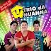 Trio Da Huanna Junho 2013