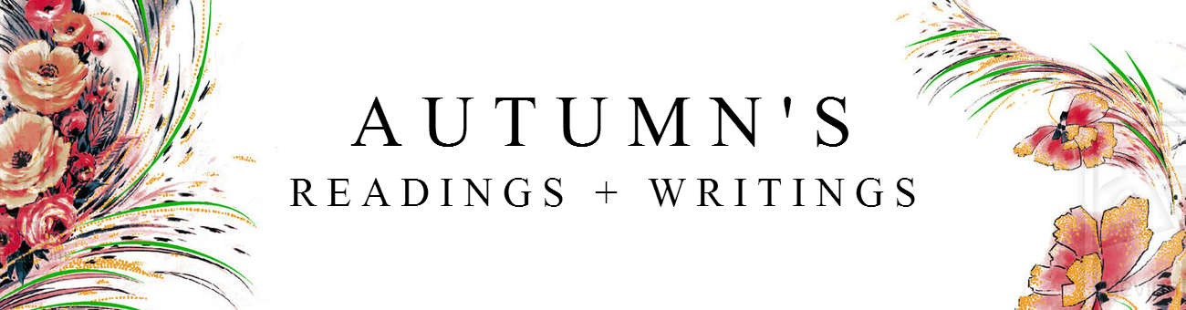Autumn's Reading & Writings