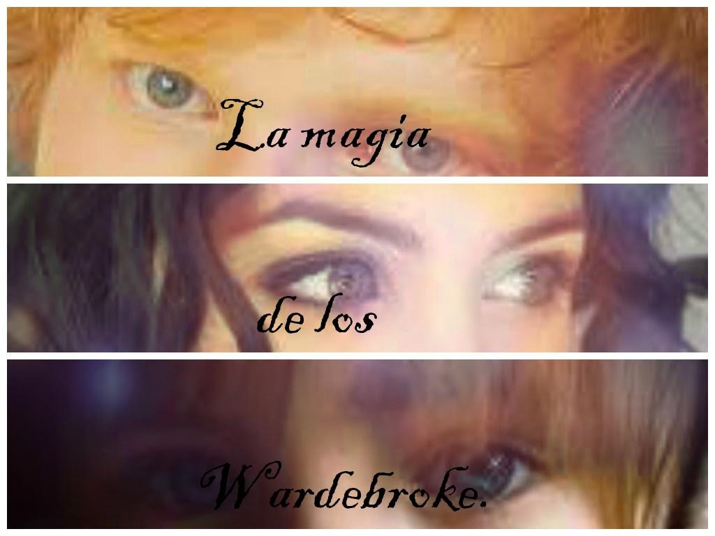 """""""La magia de los Wardebroke"""""""