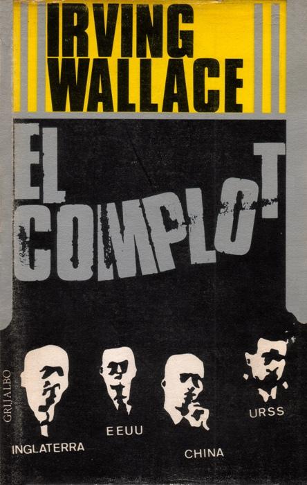 EL COMPLOT, de Irving Wallace (Grijalbo)