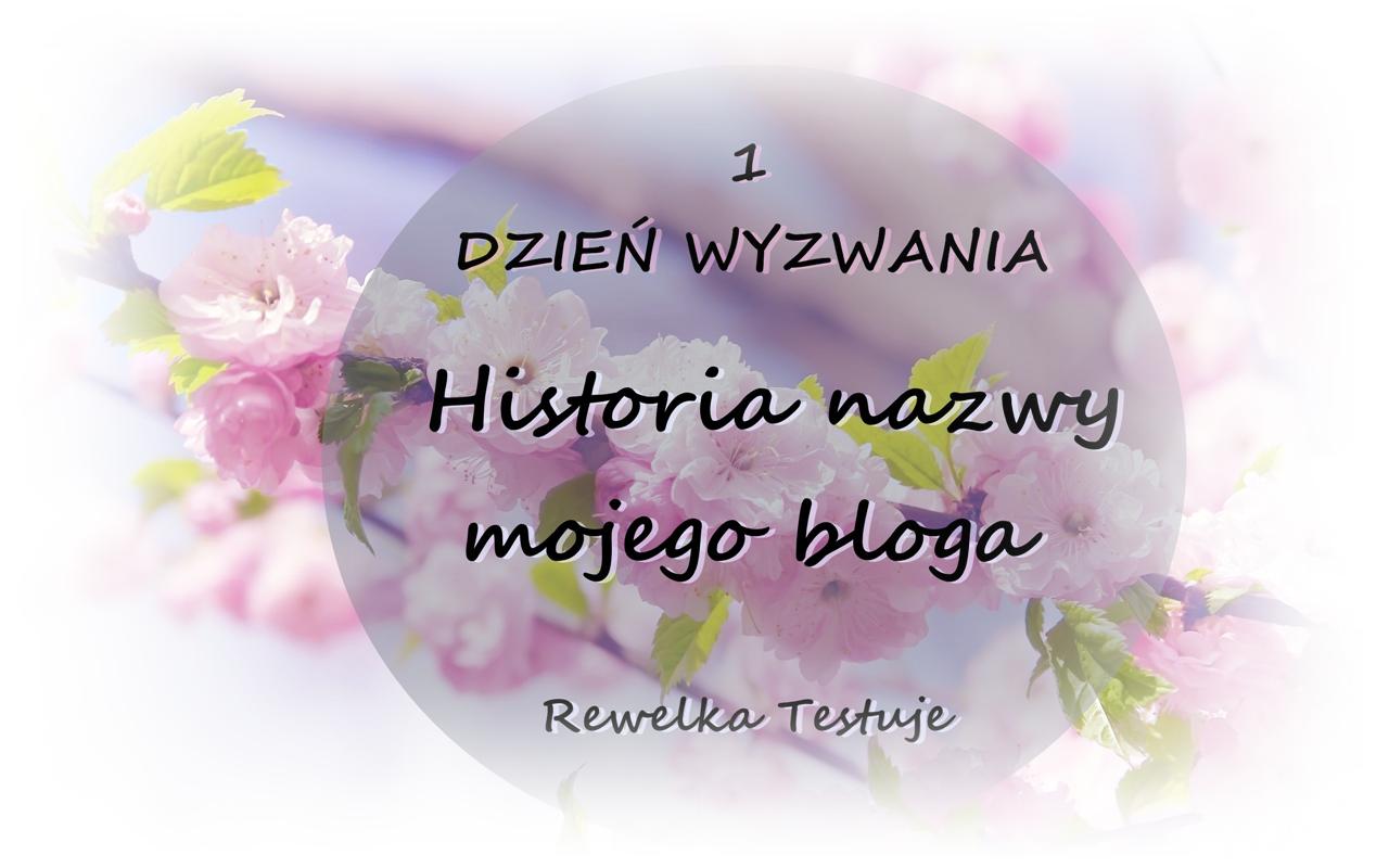 Historia nazwy mojego bloga – wyzwanie blogowe dzień 1 – czas start!