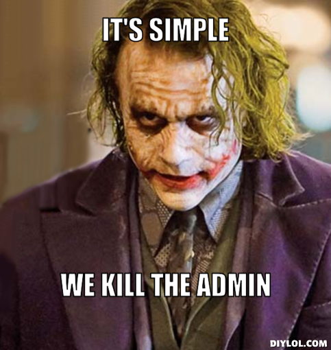 http://1.bp.blogspot.com/-qVnEl5BX-2c/U598wKiXVDI/AAAAAAAAca0/eoP2NOdP-DI/s1600/the-joker-meme-generator-it-s-simple-we-kill-the-admin-ab4c9d.png