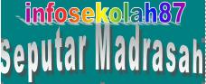 Info Seputar Madrasah