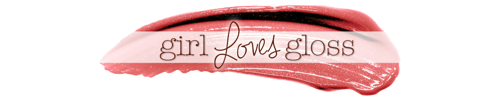 Girl Loves Gloss Makeup and Beauty Blog