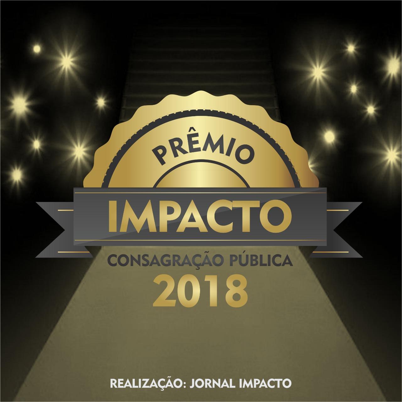 PRÊMIO IMPACTO DE CONSAGRAÇÃO PÚBLICA 2018