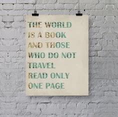 El mundo es un libro y ellos quien no viajan solo leen una pagina.