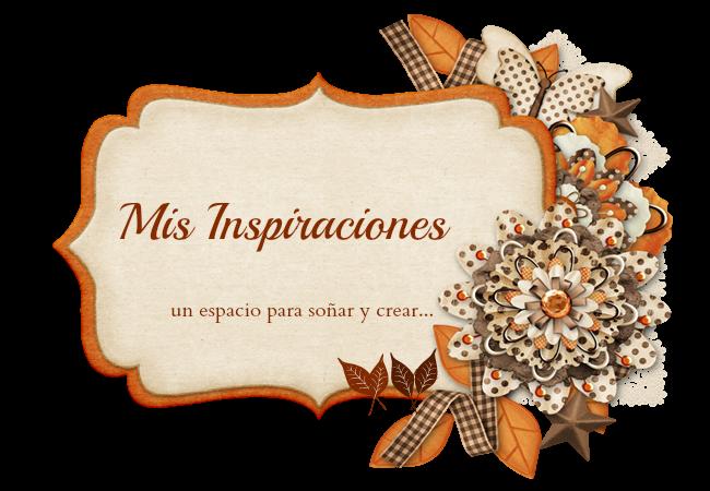 MIS INSPIRACIONES