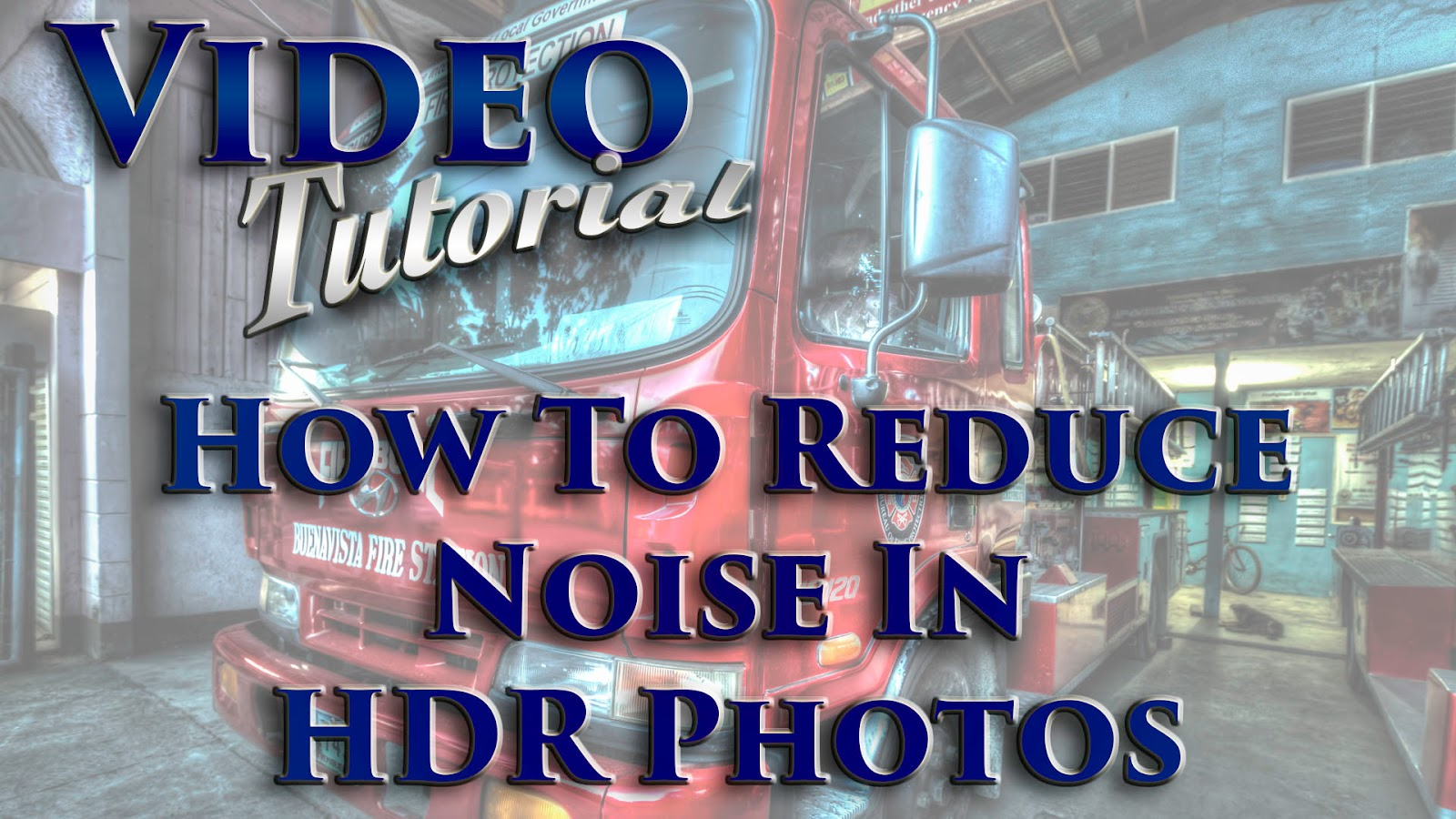 Learn How To Reduce Noise In HDR Photos