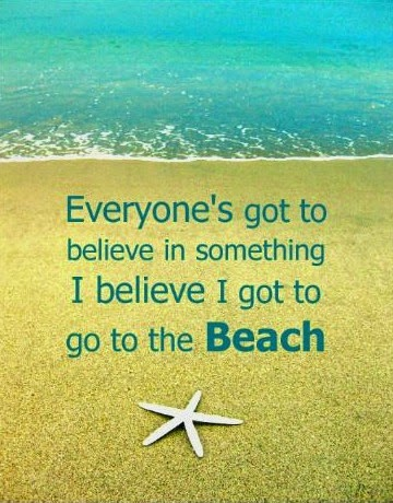 I believe in the beach quote. Print.