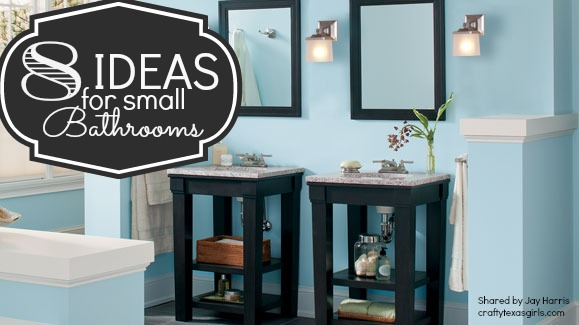 Crafty Texas Girls: 8 Ideas for Small Bathrooms {Guest Post by Jay
