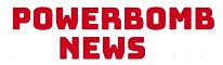 Powerbomb News