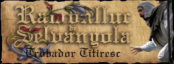 RAMONLLUC DE SELVANYOLA - Trobador Titiresc