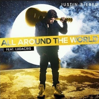 Justin Bieber - All Around The World Lyrics