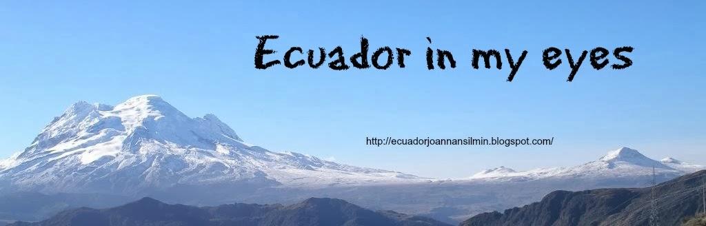 Ecuador Joannan silmin - Ecuador in my eyes