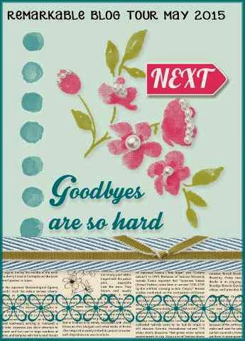 http://www.absolutekreations.com/2015/05/14/remarkable-stampers-blog-tour-goodbyes-are-hard/