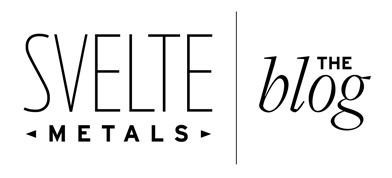 Svelte Metals | The Blog