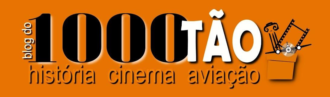 Blog do 1000tão - História, Cinema e Aviação