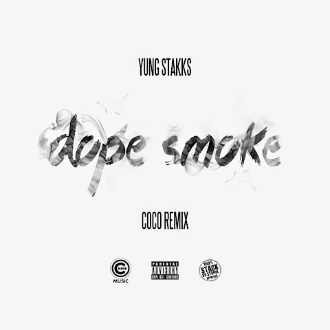 SONG REVIEW: Yung Stakks - Dope Smoke [CoCo Remix]