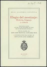 """Elogio del mestizaje"" - José Manuel Sanchez Ron."