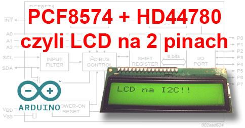 Arduino: Wyświetlacz LCD HD44780 na dwóch pinach interfejsu TWI (I2C) z wykorzystaniem ekspandera PCF8574