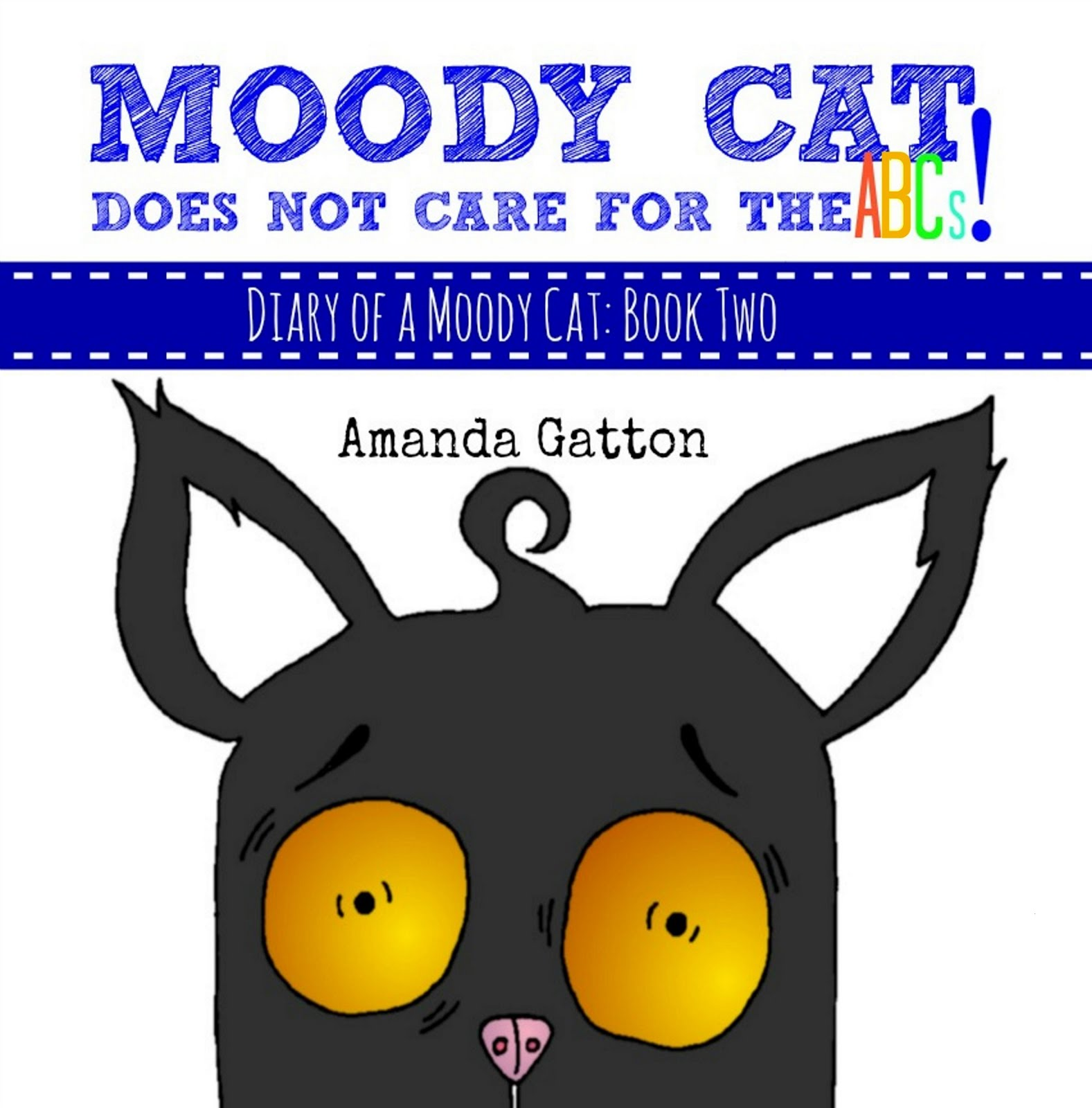 Moody Cat Does Not Care For the ABCs