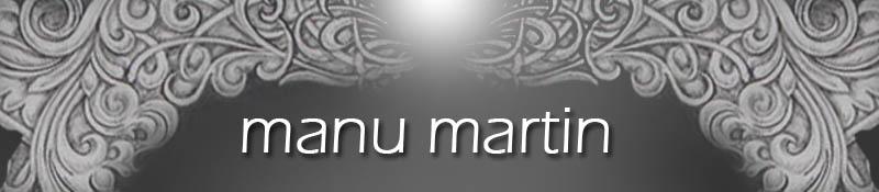 Manu Martin . A r t i s t