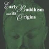 Early Buddhism and Its Origins by Vishwanath Prasad Varma