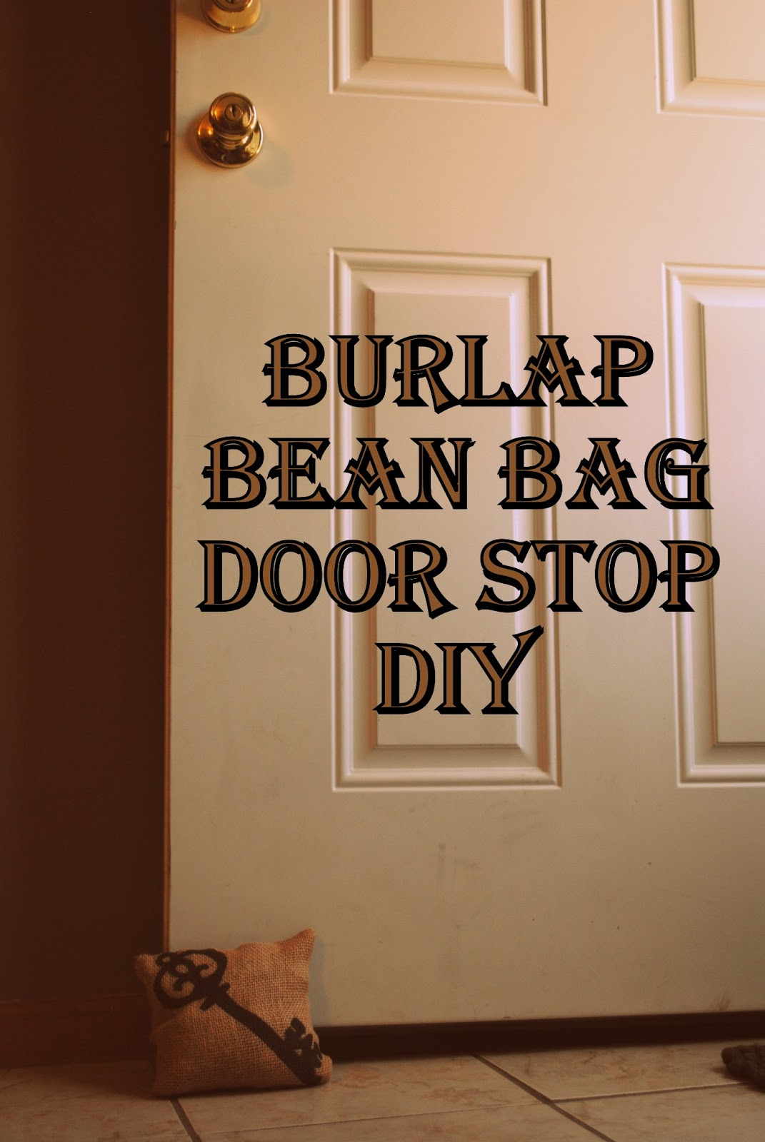 Burlap Bean Bag Door Stop Tutorial. My Door Was Driving Me Crazy.