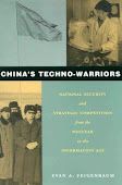 China&#39;s Techno-Warriors: National Security and Strategic Competition from the Nuclear to the Inform