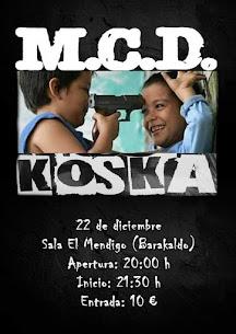 el último concierto: M.C.D.