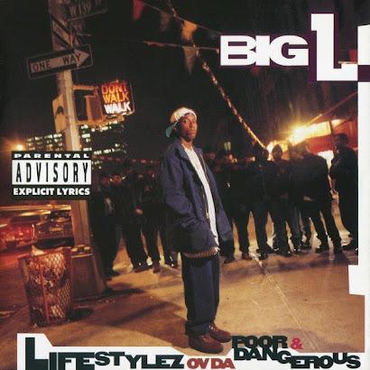 BIG L - LIFESTYLIZ OV DA POOR & DANGEROUS (1995)