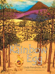 The Rainbow Egg by: Linda K. Hendricks, M.D. (Book Review)