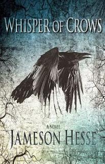 whisper of crows, supernatural thriller, jameson hesse, film maker writer, thriller horror