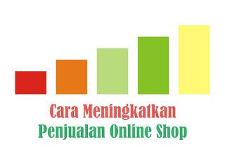 Cara Meningkatkan penjualan Online Shop