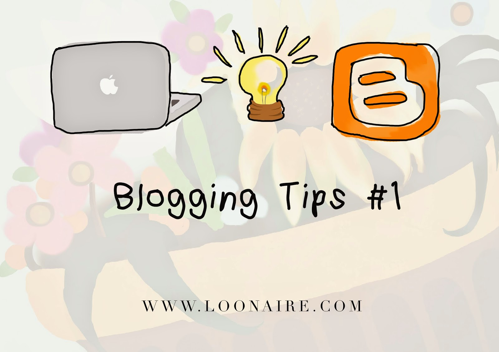 Loonaire blog tips