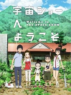 Phiêu Lưu Ngoài Không Gian - Welcome To The Space Show (2010) Poster